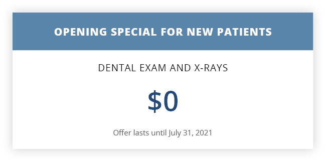 Opening Special for New Patients: Exams and X-rays - $0 (offer lasts until July 31, 2021)